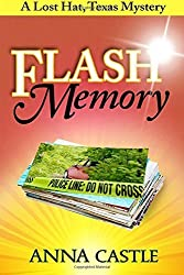 Flash Memory: A Lost Hat, Texas, Mystery (the Lost Hat, Texas, Mystery Series) (Volume 2) by Anna Castle (2016-03-14)