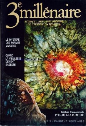 3EME MILLLENAIRE [No 2] du 01/07/1986 - LE MYSTERE DES FORMES VIVANTES - QUAND LA VIEILLESSE DEVIENT SAGESSE - SEXOLOGIE TRANSPERSONNELLE - PRELUDE A LA PLENITUDE - SCIENCES HOLISTIQUES PAR GODEL - VINCENT - FRIEDJUNG - SOCIETE PAR BARRERE - PHILO NOUVELLE PAR JOURDAIN