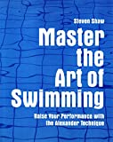 Master the Art of Swimming: Raising Your Performance with the Alexander Technique