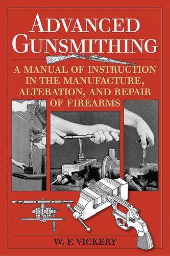 Advanced Gunsmithing: A Manual of Instruction in