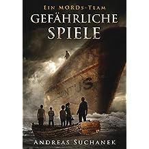 Ein MORDs-Team - Band 4: Gefährliche Spiele (All-Age Krimi) (German Edition)