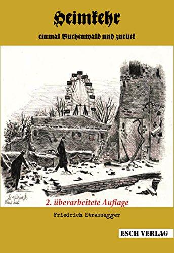 Buchseite und Rezensionen zu 'Heimkehr: Einmal Buchenwald und zurück' von Friedrich Strassegger