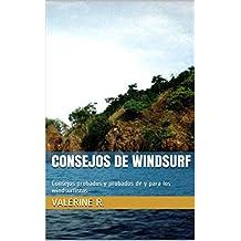 Consejos de windsurf: Consejos probados y probados de y para los windsurfistas