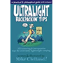 Ultralight Backpackin' Tips: 153 Amazing & Inexpensive Tips for Extremely Lightweight Camping (English Edition)