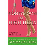 Honeymoon in High Heels (a High Heels Mysteries novella #5.5) (English Edition)