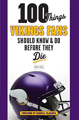 100 Things Vikings Fans Should Know and Do Before They Die (100 Things...Fans Should Know) (English Edition)