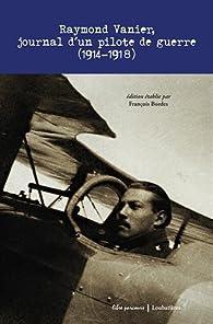 Raymond Vanier, journal d'un pilote de guerre (1914-1918)  par Raymond Vanier