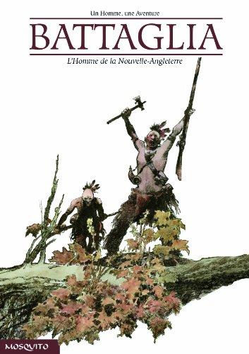 Un Homme, une Aventure, tome 1 : L'homme de la nouvelle-angleterre par Dino Battaglia