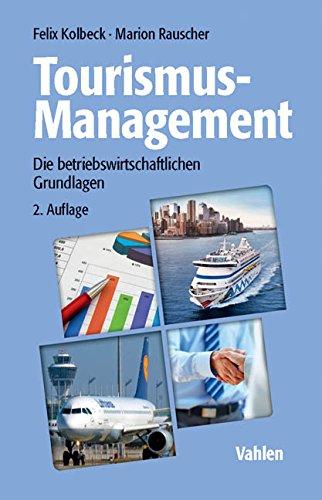 Tourismus-Management: Die betriebswirtschaftlichen Grundlagen