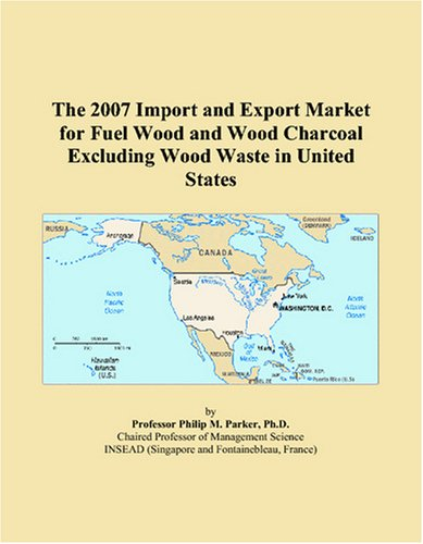 The 2007 Import and Export Market for Fuel Wood and Wood Charcoal Excluding Wood Waste in United States