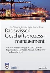 Basiswissen Geschäftsprozessmanagement: Aus- und Weiterbildung zum OMG-Certified Expert in Business Process Management (OCEB) - Fundamental Level