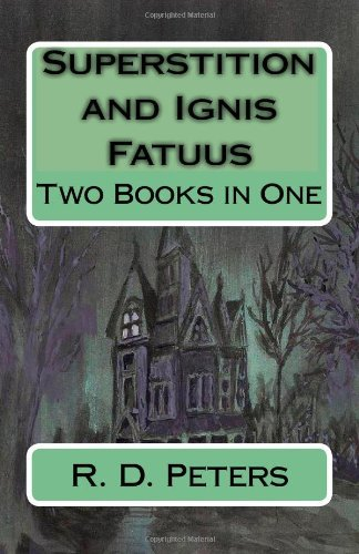Superstition and Ignis Fatuus: Two Books in One by R D Peters (1995-07-06)