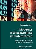 Modernes Risikocontrolling im Unternehmen: Grundlagen, Konzepte, Bewertungsmethoden