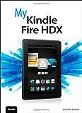 My Kindle Fire HDX by Jennifer Ackerman Kettell (2014-02-16)