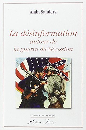 Descargar Libro La désinformation autour de la guerre de Sécession de Alain Sanders