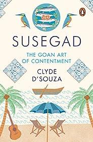 Susegad: The Goan Art of Contentment