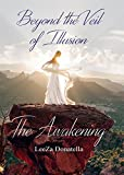 Beyond the Veil of Illusion: The Awakening by LeeZa Donatella front cover