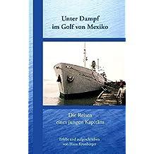 Unter Dampf im Golf von Mexiko: Die Reisen eines jungen Kapitäns