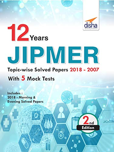 12 year JIPMER Topic-wise Solved Papers (2018-2007) with 5 Mock Tests