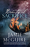 Beautiful Sacrifice: A Novel (The Maddox Brothers Series Book 3)