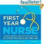 First Year Nurse: Wisdom, Warnings, a...