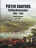 Pieter Snayers - Der Schlachtenmaler des 17. Jahrhunderts - Roland Sennewald, Pavel Hrncirik