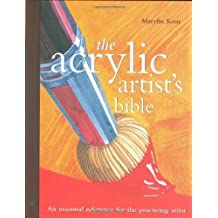 Acrylic Artist's Bible (Artist's Bibles) by Scott, Marylin (2009) Spiral-bound