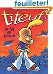 Titeuf - Tome 09 : La loi du Pr�au