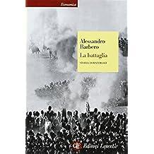 La battaglia. Storia di Waterloo