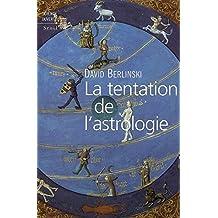 La tentation de l'astrologie (Science ouverte)