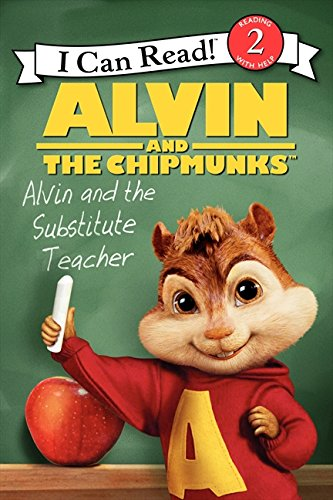 Alvin and the Chipmunks: Alvin and the Substitute Teacher (I Can Read)