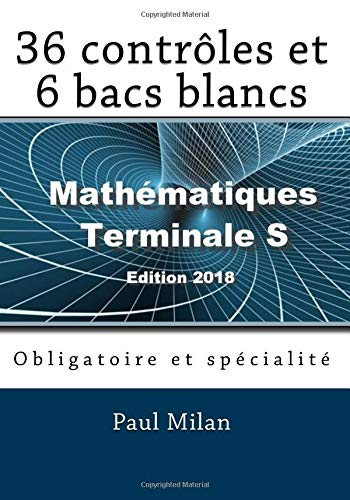 36 contrôles et 6 bacs blancs: Obligatoire et spécialité par Paul Milan