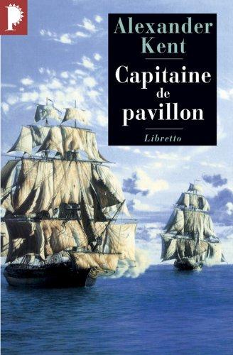 Une aventure de Richard Bolitho : Capitaine de pavillon par Alexander Kent