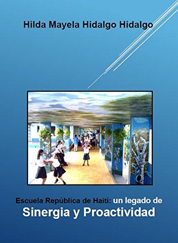 ESCUELA REPÚBLICA DE HAITÍ:UN LEGADO DE SINERGIA Y PROACTIVIDAD por Hilda Hidalgo Hidalgo