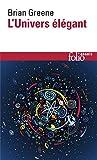 Univers Elegant Gree (Folio Essais) (English and French Edition) by Brian Greene(2005-02-01) - Gallimard Education - 01/01/2005