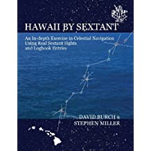 Hawaii by Sextant: An In-Depth Exercise in Celestial Navigation Using Real Sextant Sights and Logbook Entries