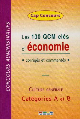 Les 100 QCM clés d'économie : Corrigés et commentés