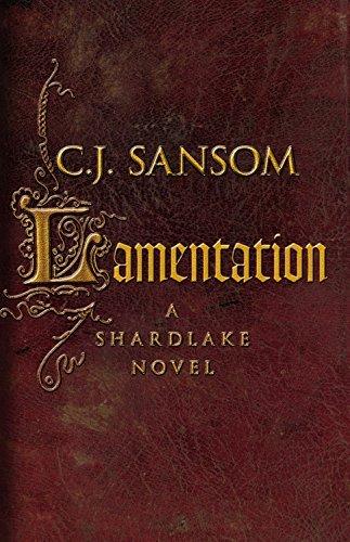 Lamentation (Shardlake series, Book 6) by C. J. Sansom (2015-02-24)