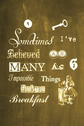 alice-in-wonderland-chalkboard-journal-sometimes-ive-believed-as-many-as-six-impossible-things-befor