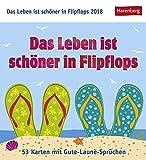 Das Leben ist schöner in Flipflops - Kalender 2018: 53 Karten mit Gute-Laune-Sprüchen
