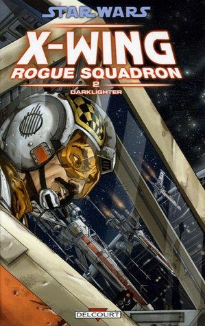 Star Wars X-Wing Rogue Squadron, Tome 2 : Darklighter par Paul Chadwick, Doug Wheatley, Chris Chuckry