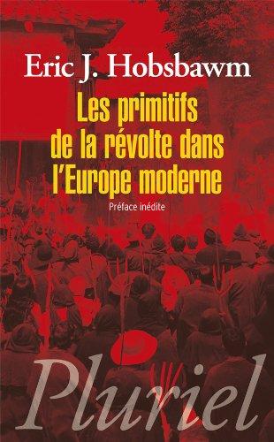 Les primitifs de la révolte dans l'Europe moderne