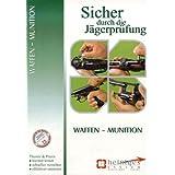 Sicher durch die Jägerprüfung: Waffen und Munition
