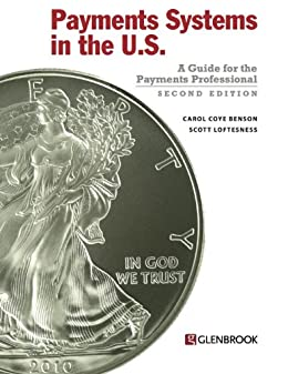 Payments Systems in the U.S. - Second Edition (English Edition) von [Benson, Carol Coye, Loftesness, Scott]