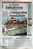 Telecharger Livres MONDE INITIATIVES LE No 31 du 01 06 2004 L IMMIGRATION MONDIALISEE ASSURANCE MALADIE QUI DEVRAIT PAYER L ECONOMIE SOLIDAIRE ET SES TROUPES PAR GRANGER DE L USAGE DEVOYE DE L HISTOIRE PAR VACQUIN CATEGORIE CADRES SANDRA BELLIER L EMPLOI PAR E FROISSART ET Y PINAUD SIX SIGMA FAIRE DU NEUF AVEC DU VIEUX PAR GOGUE L ILE SEGUIN FORTERESSE OUVRIERE PAR GILLES HEURE INJONCTIONS PARADOXALES PAR ALAIN LEBAUBE LE CREATEUR EPINGLE DUNKERQUE EN PLEINE EMULATI (PDF,EPUB,MOBI) gratuits en Francaise