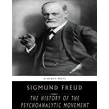 The History of the Psychoanalytic Movement (English Edition)