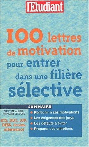 100 lettres de motivation pour entrer dans une filière sélective