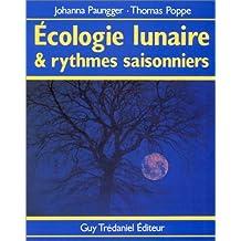 Ecologie lunaire et rythmes saisonniers : Les Instants propices