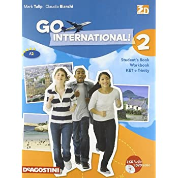 Go International! Student's Book-Ket E Trinity. Per La Scuola Media. Con 2 Cd Audio. Con Dvd-Rom. Con Espansione Online: Go International 2 +2Cd+Dvd