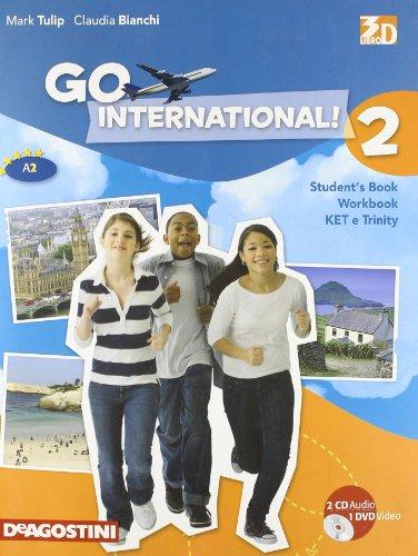Go international! student's book-ket e trinity. per la scuola media. con 2 cd audio. con dvd-rom. con espansione online: go international 2 +2cd+dvd